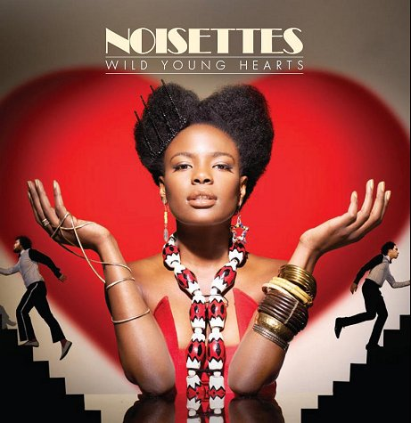 "The Noisette's ""Wild Young Hearts"". noisettes-wild-young-hearts-466780"