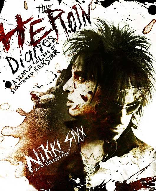 a review of the heroin diaries by nikki sixx